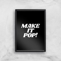 The Motivated Type Make It Pop Giclee Art Print - A4 - Black Frame