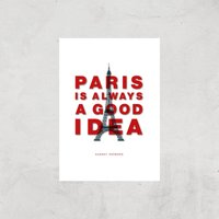 The Motivated Type Paris Is Always A Good Idea Giclee Art Print - A2 - Print Only