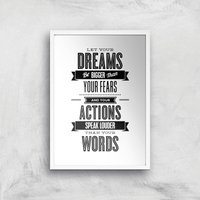 The Motivated Type Let Your Dreams Be Bigger Than Your Fears Giclee Art Print - A2 - White Frame
