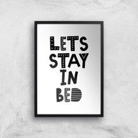 The Motivated Type Lets Stay In Bed Giclee Art Print - A3 - Black Frame