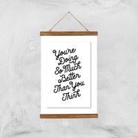The Motivated Type You Are Doing So Much Better Than You Think Giclee Art Print - A3 - Wooden Hanger