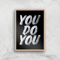 The Motivated Type You Do You Giclee Art Print - A4 - Wooden Frame