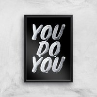 The Motivated Type You Do You Giclee Art Print - A4 - Black Frame