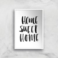 The Motivated Type Home Sweet Home Giclee Art Print - A2 - White Frame