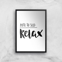 The Motivated Type Note To Self Relax Giclee Art Print - A4 - Black Frame