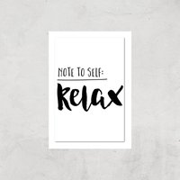 The Motivated Type Note To Self Relax Giclee Art Print - A3 - Print Only
