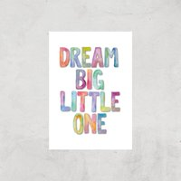 The Motivated Type Dream Big Little One Watercolour Giclee Art Print - A3 - Print Only
