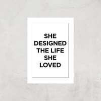The Motivated Type She Designed The Life She Loved Giclee Art Print - A4 - Print Only