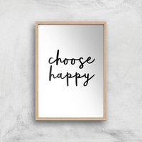 The Motivated Type Choose Happy Giclee Art Print - A3 - Wooden Frame