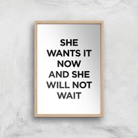 The Motivated Type She Wants It Now And She Will Not Wait Giclee Art Print - A4 - Wooden Frame