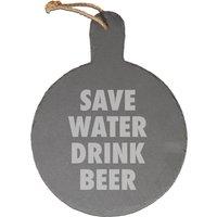 Save Water Drink Beer Engraved Slate Cheese Board