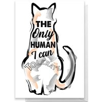 The Only Human I Can Tolerate Greetings Card - Large Card