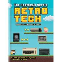 The Nostalgia Nerd's Retro Tech: Computer, Consoles & Games Book