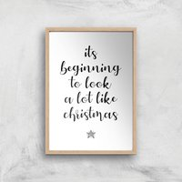Its Beginning To Look A Lot Like Christmas Giclee Art Print - A3 - Wooden Frame