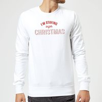I'm Staying In For Christmas Sweatshirt - White - M - White