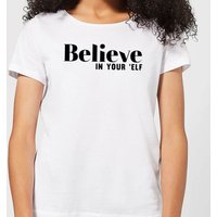 Believe In Your 'Elf Women's T-Shirt - White - S - White