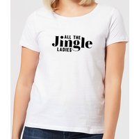 All The Jingle Ladies Women's T-Shirt - White - XL - White