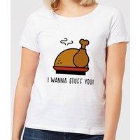 I Wanna Stuff You! Women's T-Shirt - White - 4XL - White