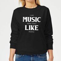 I Like Music More Than I Like People Women's Sweatshirt - Black - XS - Black