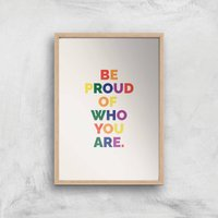 Be Proud Of Who You Are Giclee Art Print - A2 - Wooden Frame