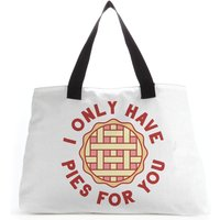 I Only Have Pies For You Tote Bag