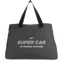 My Super Car Is Parked Outside Tote Bag