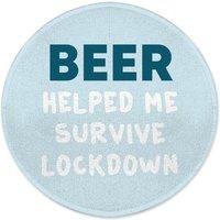 Beer Helped Me Survive Lockdown Round Bath Mat