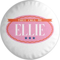 They Call Me Ellie Round Cushion