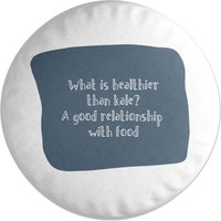 'A Good Relationship With Food Round Cushion