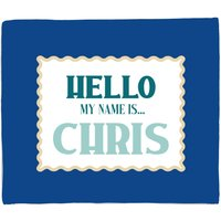 Hello, My Name Is Chris Fleece Blanket - S