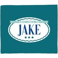 They Call Me Jake Fleece Blanket - M