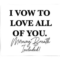 I Vow To Love All Of You. Morning Breath Included Bed Throw