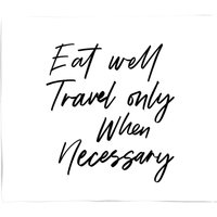 Eat Well Travel Only When Necessary Bed Throw