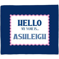 Hello My Name Is Ashleigh Bed Throw