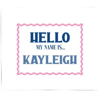 Hello My Name Is Kayleigh Bed Throw