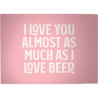 I Love You Almost As Much As I Love Beer Woven Rug - Large