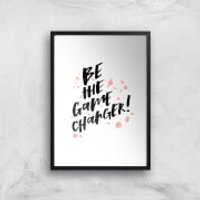 PlanetA444 Be The Game Changer Art Print - A4 - Wood Frame - Game Gifts