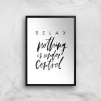 PlanetA444 Relax, Nothing Is Under Control Art Print - A3 - Black Frame