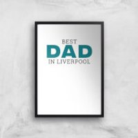 Best Dad In Liverpool Art Print - A2 - Wood Frame
