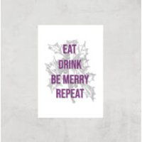 Eat Drink Be Merry Repeat Art Print - A4 - Print Only - Drink Gifts