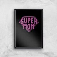 Super Mom Art Print - A2 - Wood Frame
