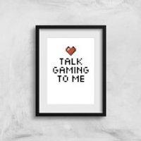 Talk Gaming To Me Art Print - A4 - Gaming Gifts