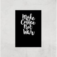 Make Coffee Not War Art Print - A3 - Print Only - Coffee Gifts