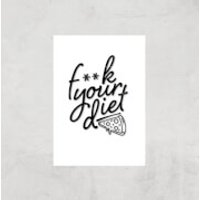 F**k Your Diet Art Print - A3 - Print Only