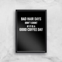 Bad Hair Days Don't Count Art Print - A3 - Wood Frame