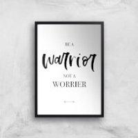 Be A Warrior Not A Worrier Art Print - A3 - Wood Frame