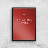 This Guy Hates Christmas Art Print - A4 - Black Frame