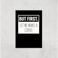 But First Coffee Art Print - A4 - Print Only - Coffee Gifts