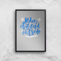 Baby It's Cold Outside Art Print - A4 - Wood Frame