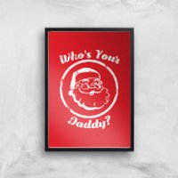 Who's Your Daddy? Art Print - A4 - Wood Frame